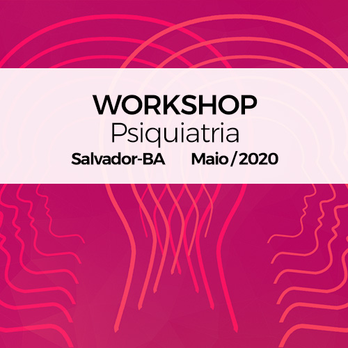 Workshop – Psiquiatria 2020